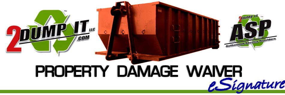 2 DUMP IT Property Damage Waiver with eSignature