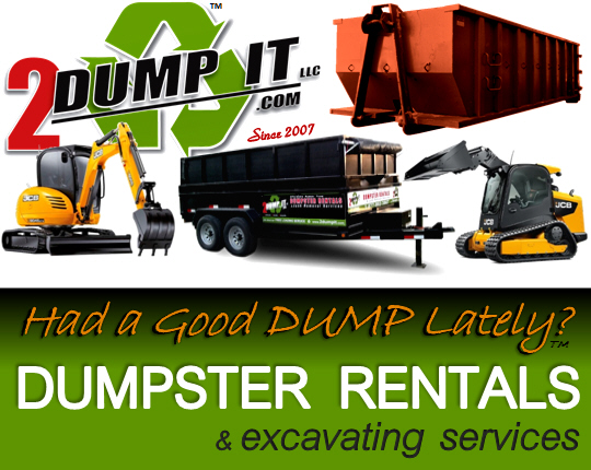 2 DUMP IT Dumpster Rentals - Roll Off Dumpster - Rubber Tired Dumpster